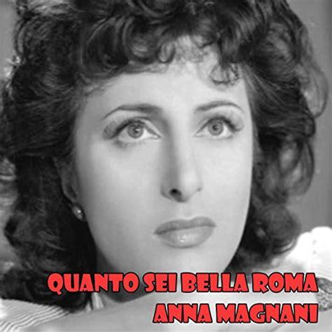 magnani quanto sei roma quanto sei roma by magnani on