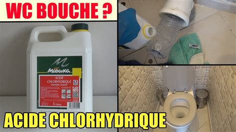 Acide Chlorhydrique Deboucher Evier by Toilette Wc Bouch 233 Test De L Acide Chlorhydrique Pour