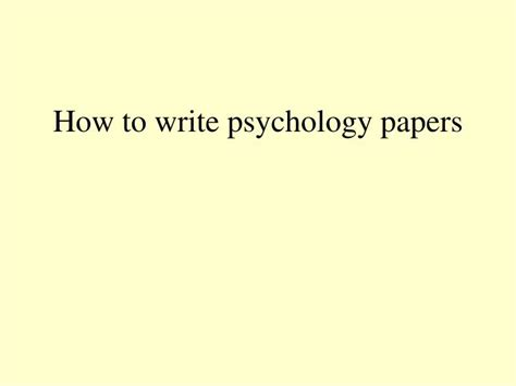 how to write psychology paper ppt how to write psychology papers powerpoint
