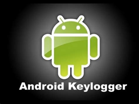free android keylogger android keylogger best applications for efficient tracking