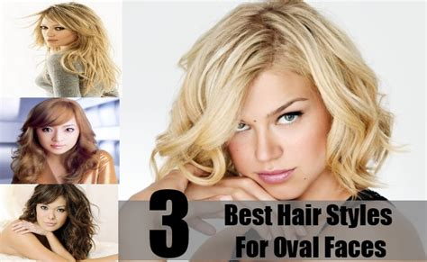 Best Hairstyles For Oval Faces by 3 Best Hair Styles For Oval Faces Different Hairstyles