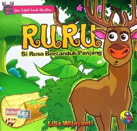 Buku Anak Seri Fabel Dua Bahasa bukukita seri fabel ank muslim ruru si rusa bertanduk panjang color