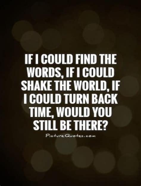 If I Could Turn Back Time by Turn Back Time Quotes Quotesgram