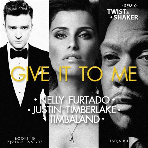 Timbaland Give It To Me by Nelly Furtado Ft Justin Timberlake And Timbaland Give