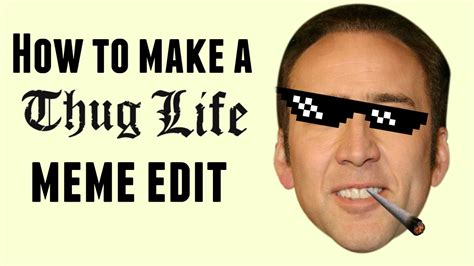 How To Create Meme - how to make a thug life meme edit in imovie youtube