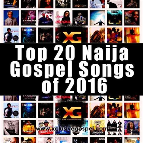 best naija songs 20 naija gospel songs of 2016 jan april