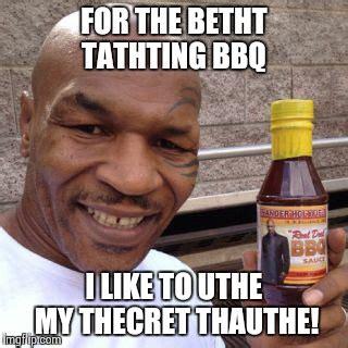 Bbq Meme - tyson s quot secret quot sauce imgflip