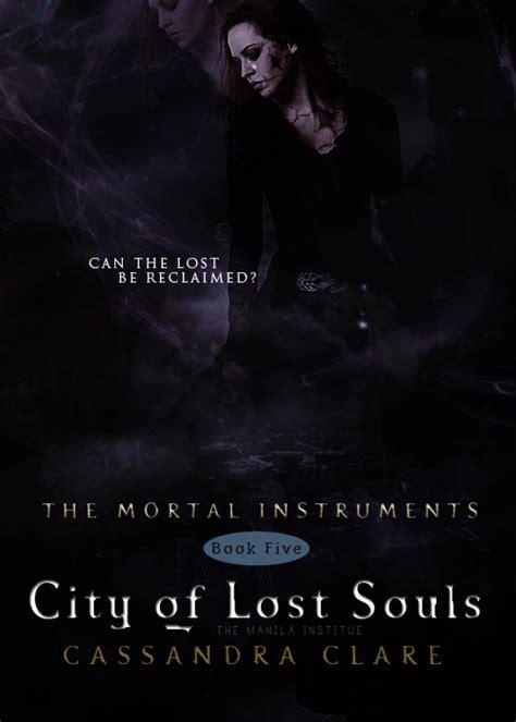 City Of Lost Souls By Clare mine tmi the mortal instruments clare cols city