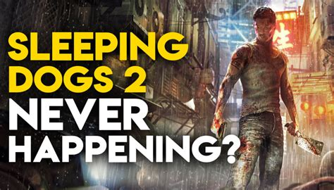 sleeping dogs 2 here s why we ll never get to play sleeping dogs 2 gaming central