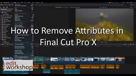 final cut pro uninstall how to remove attributes in final cut pro x youtube