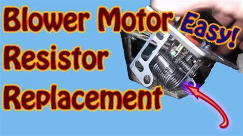 blower motor resistor replacement   repair heater