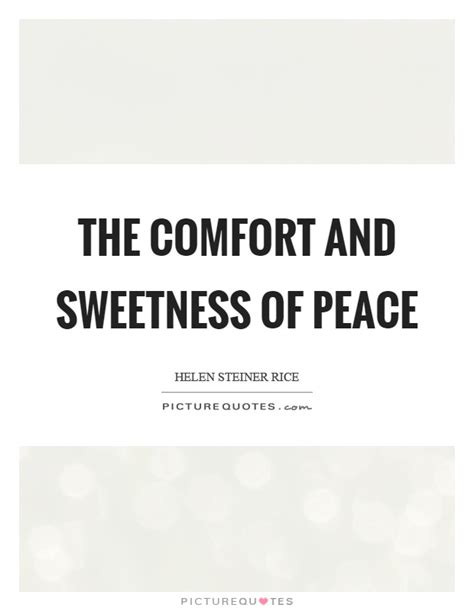 Quotes For Peace And Comfort by The Comfort And Sweetness Of Peace Picture Quotes