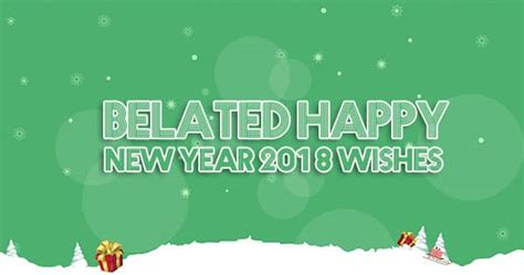 belated happy new year 2018 wishes quotes sms for friends