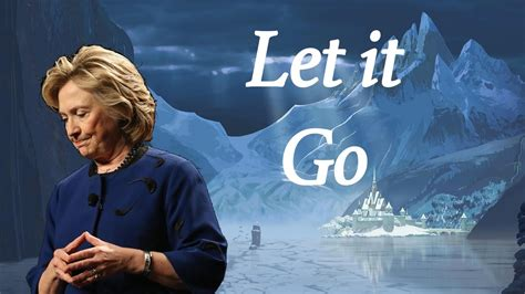 where does st go hillary clinton let it go frozen parody youtube