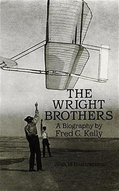 biography wright brothers the wright brothers a biography by fred c kelly