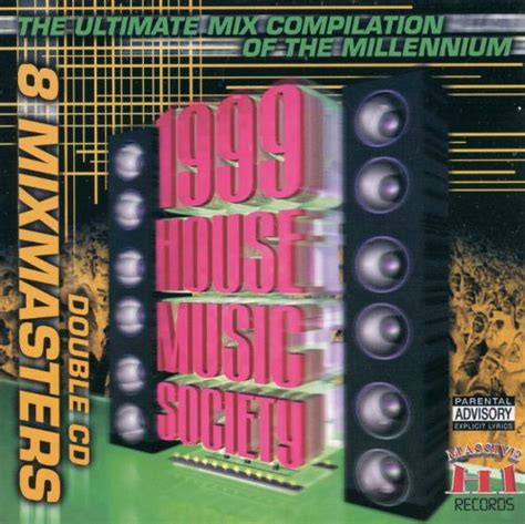 1999 house music 1999 house music society various artists songs reviews credits allmusic