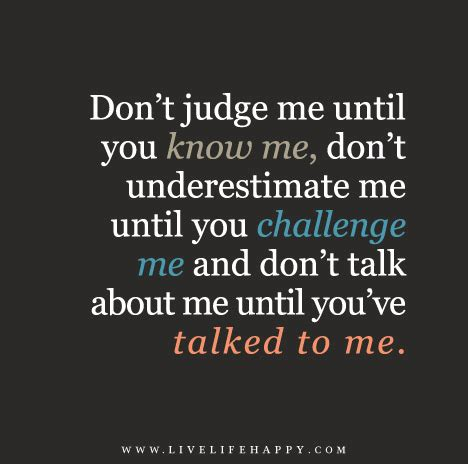 Don T Judge Me Quotes by Don T Judge Me Until You Me Live Happy