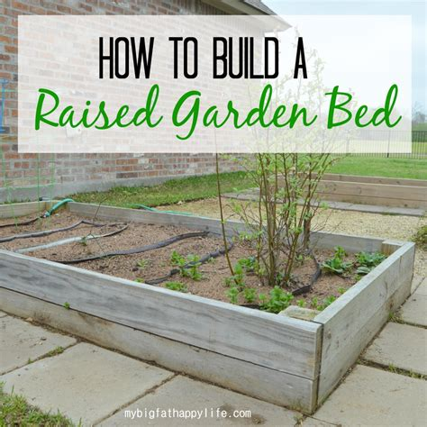 How To Build A Raised Bed Garden Frame How To Build A Raised Garden Bed My Big Happy