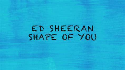 ed sheeran shape of you lyrics free mp3 download shape of you ed sheeran lyrics letra download karaoke