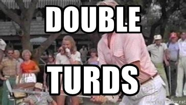 Double Picture Meme Generator - double turds caddyshack meme generator