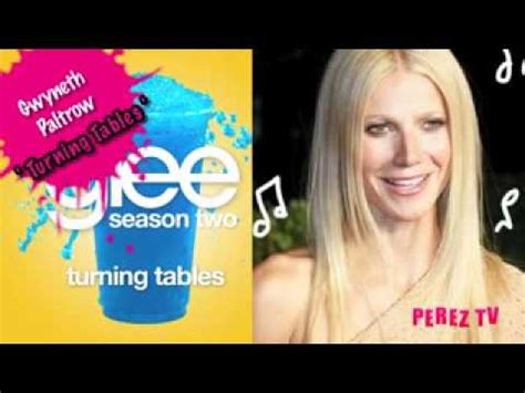 Glee Turning Tables by Turning Tables Glee Cast Version Feat Gwyneth Paltrow