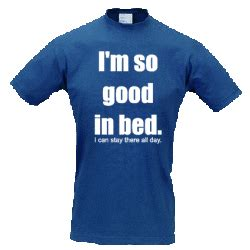 am i good in bed t shirt i m so good in bed
