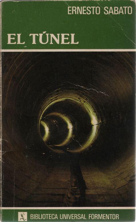 libro el tnel de ernesto pablo calder 243 n salazar 187 ernesto s 225 bato el tunel cita