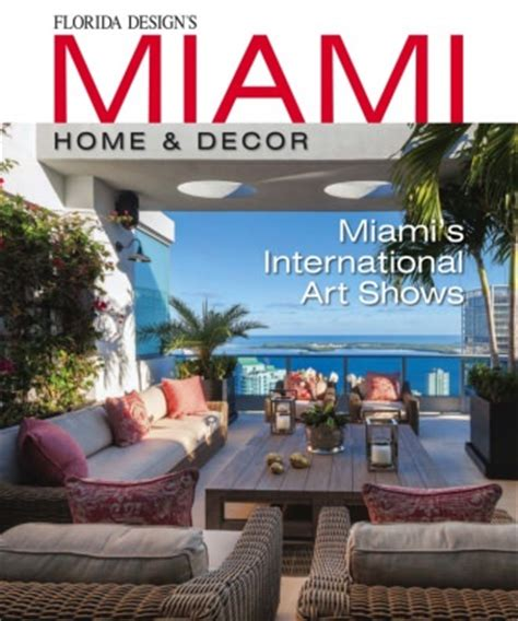 florida design s miami home decor miami home decor magazine issue 11 3 issue get your