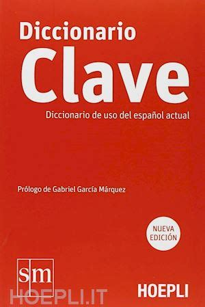 libro diccionario de uso de clave diccionario de uso del espanol actual clave hoepli libro hoepli it