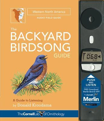 the backyard birdsong guide western north america a guide