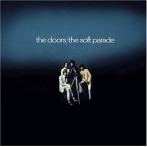 The Doors The Soft Parade by The Doors The Soft Parade Perception Album Review