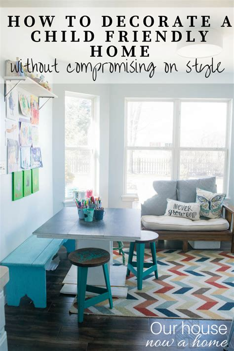 how to decorate our home how to decorate a child friendly home our house now a home