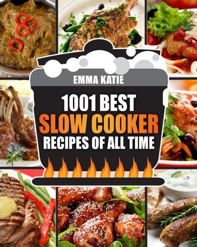 best dinner recipes of all time slow cooker cookbook 1001 best slow cooker recipes of all