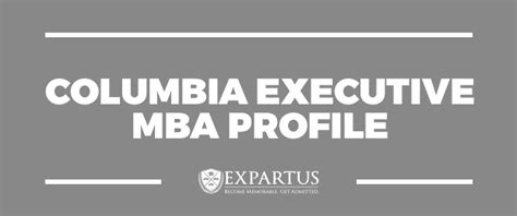 Time Executive Mba New York by Expartus Mba Admissions Consultin Columbia Executive Mba