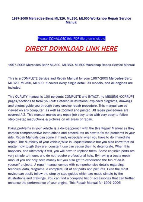 car service manuals pdf 2005 mercedes benz s class free book repair manuals 1997 2005 mercedes benz ml320 ml350 ml500 workshop repair service manual by haoxie issuu