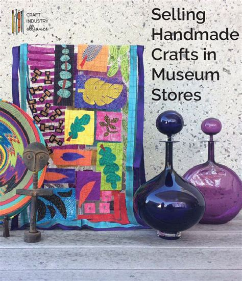 Stores That Sell Handmade Crafts - selling handmade crafts in museum stores craft industry