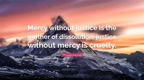 libro without mercy a mothers thomas aquinas quote mercy without justice is the mother of dissolution justice without mercy