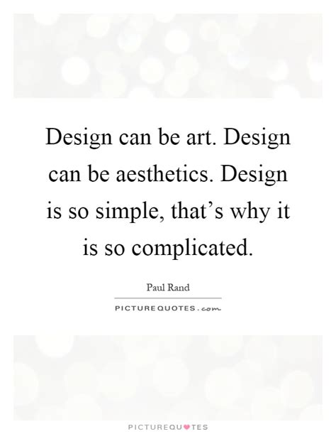 design is so simple design can be art design can be aesthetics design is so