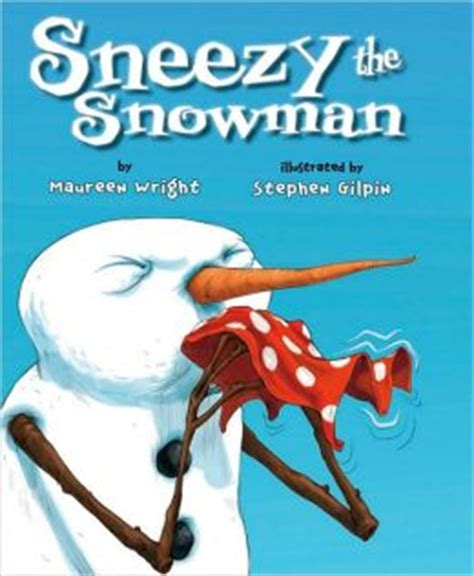 Sneezy The Snowman by Sneezy The Snowman By Maureen Wright 9780761457114
