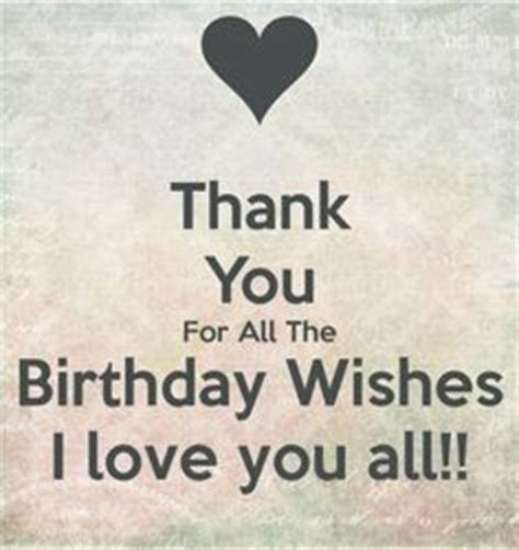 Thank You All For The Birthday Wishes Quotes How To Say Thank You To Your Friends For Birthday Wishes