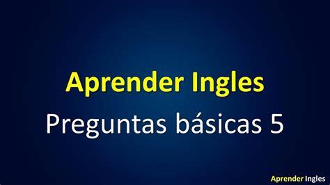 frases y preguntas basicas en ingles aprender ingles preguntas b 225 sicas 5 viyoutube