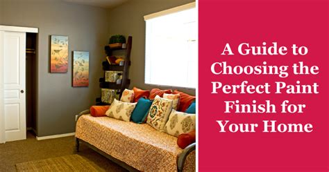 best paint finish for living room choosing a paint finish flat matte eggshell satin