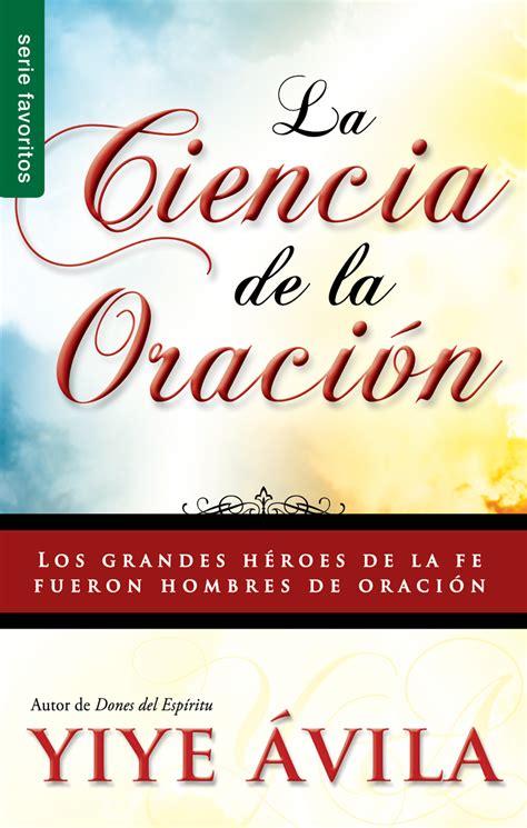 libro oraciones que activan las libro la ciencia de la oracion yiye avila 171 ministerio