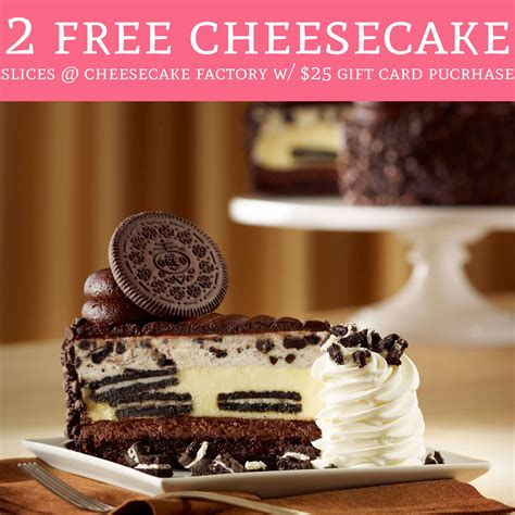 Cheesecake Factory Gift Card 2 Free Slices - 2 free slices of cheesecake the cheesecake factory w 25 gift card purchase deal