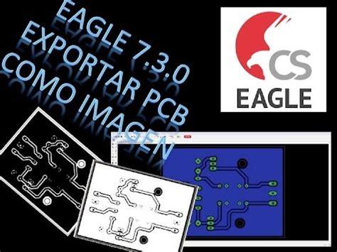 tutorial eagle youtube tutorial eagle desde cero 8 0 exportar layout como imagen