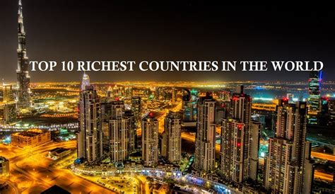 top 10 richest countries in the world countrydetail