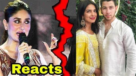 reaction to priyanka chopra engagement kareena kapoor khan s shocking reaction to priyanka chopra