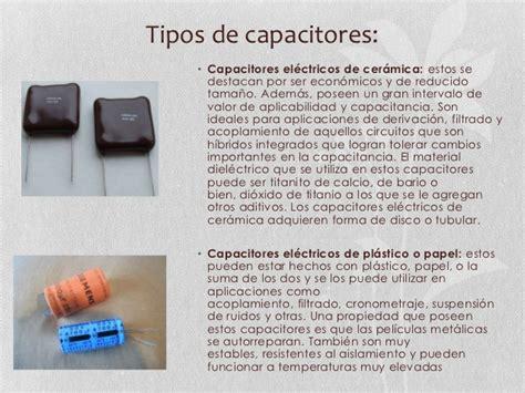 que es un capacitor y cuantos tipos hay capacitores