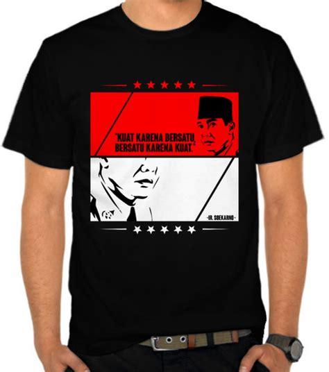Kaos Ir Soekarno 2 jual kaos soekarno bersatulah indonesia indonesia