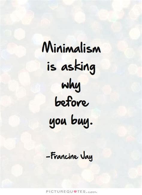 minimalist quotes 36 best minimalism quotes images on minimalism